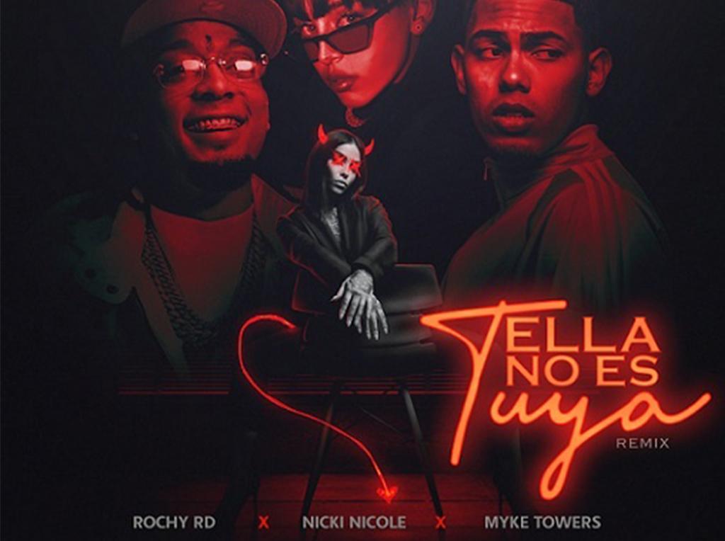 Ella No Es Tuya Remix de Rochy RD, Myke Towers y Nicki Nicole: RD, Puerto Rico y Argentina unidos.