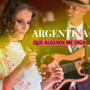 """Argentina estrena single y video del tema """"Que Alguien Me Diga""""."""