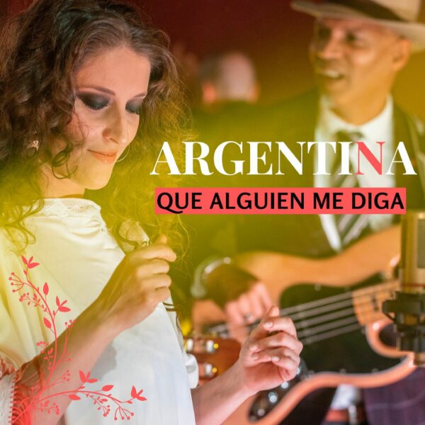 "Argentina estrena single y video del tema ""Que Alguien Me Diga""."