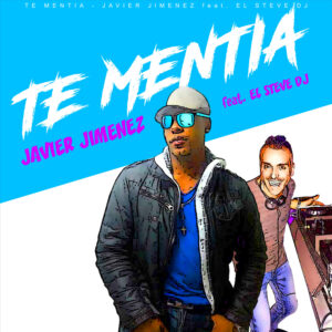 """Te mentía"" la bachata de Javier Jimenez ft Dj Esteve"